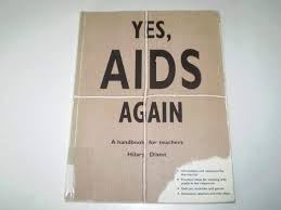Yes, AIDS again: A handbook for teachers: Dixon, Hilary: 9781855031685:  Amazon.com: Books