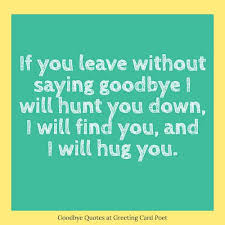 goodbye quotes and sayings greeting card poet