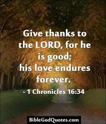 give thanks to god quotes give thanks to the lord for he is