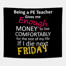 being a pe teacher is funny quotes cool pe teacher tapestry