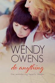Do Anything (Wandering Hearts #1) by Wendy Owens