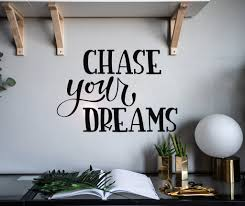 Vinyl Wall Decal Inspiring Words Chase Your Dreams Phrase Stickers Mur Wallstickers4you