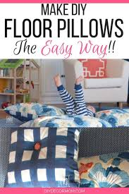 Diy Floor Pillows The Easiest Way To Make Giant Floor Cushions