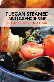 Tuscan steamed Mussels and Shrimp ...