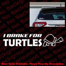 I Brake For Turtles Sticker Car Decal Cute Animal Gift Tortoise Slow Love Fy030 Ebay