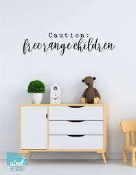 Caution Free Range Children Decal Lettering Only Vinyl Decal Wal Airetgraphics