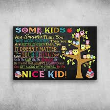 Amazon Com Birthday Gifts Decorative Wall Murals Jobs Teachers Some Kids Are Smarter Than You Have Nicer Clothes Family Friend Gift Unisex Awesome Decor Bedroom Living Room Print Posters Prints