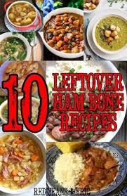 recipes for a leftover ham bone