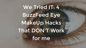 4 buzzfeed eye makeup hacks that don t