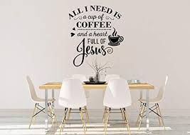 Amazon Com Jesus And Coffee Wall Decal All Need Is A Cup Of Coffee Jesus Vinyl Decal Home Decor Black 22x24 Inch Home Kitchen