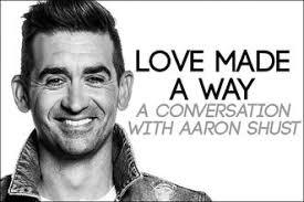 Love Made A Way: A Conversation With Aaron Shust   AN NRT ...