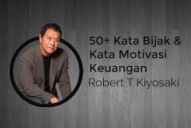 kata bijak dan motivasi keuangan dari robert t kiyosaki
