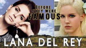 LANA DEL REY - Before They Were Famous - YouTube
