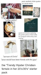 posts aesthetic bible quotes on social media coffee addict spends