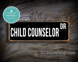 Child Counselor Street Sign Gift Check Out Gift Ideas On Classicmetalsigns Com