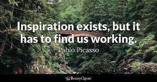 pablo picasso inspiration exists but it has to us