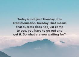 tuesday morning quotes for motivation and positivity
