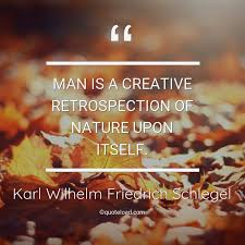 man is a creativ karl wilhelm friedrich schlegel quoteload