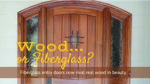 fiberglass door vs wood entry door