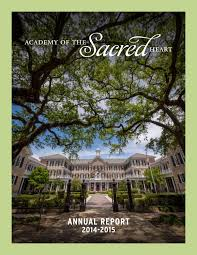 Annual report 2014 2015 by Academy of the Sacred Heart NOLA - issuu