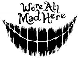 We Are All Mad Here Cheshire Cat Wonderland Car Or Truck Window Decal Sticker Rad Dezigns