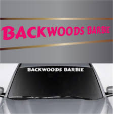 Backwoods Barbie Country Girl Custom Windshield Banner Custom Car Decals Car Stickers Custom Trucks Custom Pickup Trucks Truck Stickers