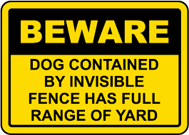 Dog Contained By Invisible Fence Sign F8132 By Safetysign Com