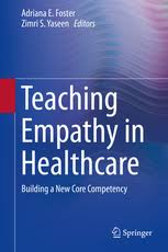 Teaching Empathy in Healthcare - Building a New Core Competency | Adriana  E. Foster | Springer
