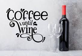 Coffee Until Wine Wall Decal Kitchen Wall Decor Whimsidecals