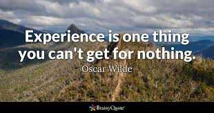 oscar wilde experience is one thing you can t get for
