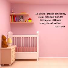 Let The Little Children Come To Me And Do Not Hinder Them Matthew 19 14 Wall Wall Decal