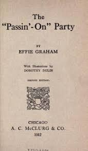 """The """"passin'-on"""" party : Graham, Effie : Free Download, Borrow, and  Streaming : Internet Archive"""