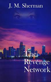 The Revenge Network - Kindle edition by Sherman, J.M.. Literature & Fiction  Kindle eBooks @ Amazon.com.