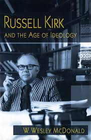 Russell Kirk and the Age of Ideology (Volume 1): McDonald, W. Wesley:  9780826219985: Amazon.com: Books