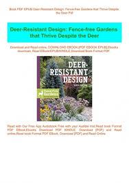 Book Pdf Epub Deer Resistant Design Fence Free Gardens That Thrive Despite The Deer Pdf