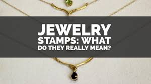 jewelry sts what do they really mean
