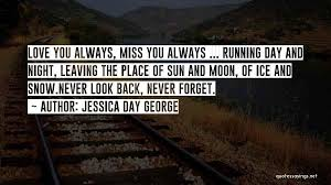 top quotes sayings about one day you will miss me