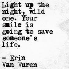 light up the night wild one your smile is going to save