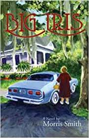 Big Iris: Morris Smith, Haley Hyatt: 9780982543078: Amazon.com: Books