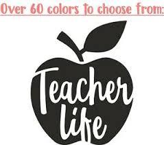 Teacher Life 3 Vinyl Decal Sticker Cup Tumbler Wine Glass Size Any Color Teach Ebay