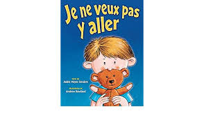 Je ne veux pas y aller (French Edition): Sanders, Addie, Rowland, Andrew:  9782922435191: Amazon.com: Books