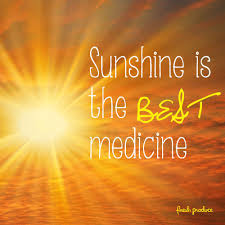 Sunshine is the best medicine | Medicine quotes, Wise quotes ...
