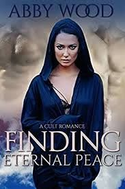 Finding Eternal Peace: A Cult Romance eBook: Wood, Abby: Amazon.co.uk:  Kindle Store