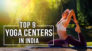top 9 yoga centres in india that will
