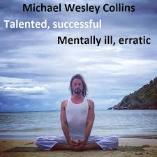 Mary Cummins, investigative reporter, writer, speaker, activist in Los  Angeles, California: Who was Michael Wesley Collins, Michael of Light, God?  Mental illness, biography, family, history