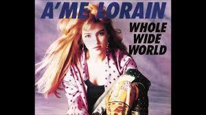 A'Me Lorain - 'Whole Wide World [Elliot Wolff 12'']' (1989) - YouTube