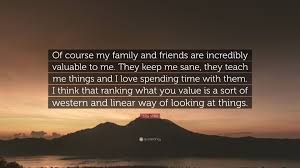 "julia stiles quote ""of course my family and friends are"