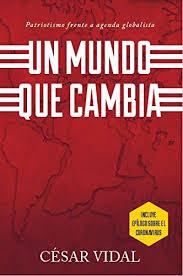 MUNDO QUE CAMBIA: EL PATRIOTISMO FRENTE A UNA AGENDA GLO: Patriotismo  Frente A Agenda Globalista: Amazon.es: VIDAL, CESAR: Libros