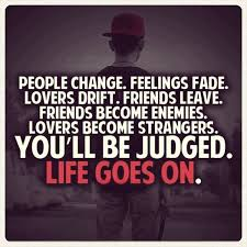 positive quotes people change feelings fade lovers drift friends