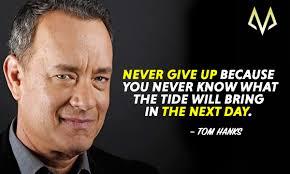 most inspiring tom hanks quotes motivationgrid